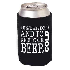 to have and to hold koozie