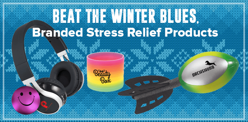 Beat the Winter Blues, Branded Stress Relief Products