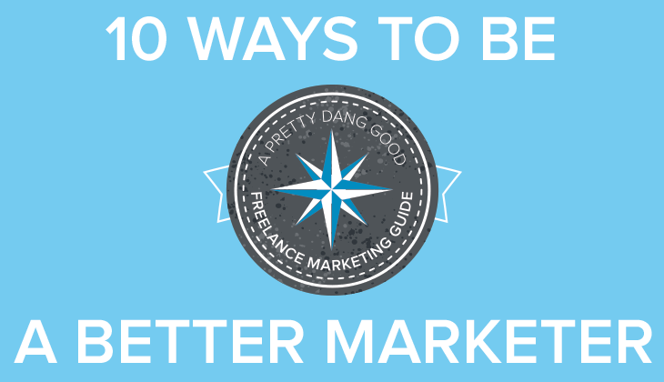 10 Takeaways on How to be a Better Marketer
