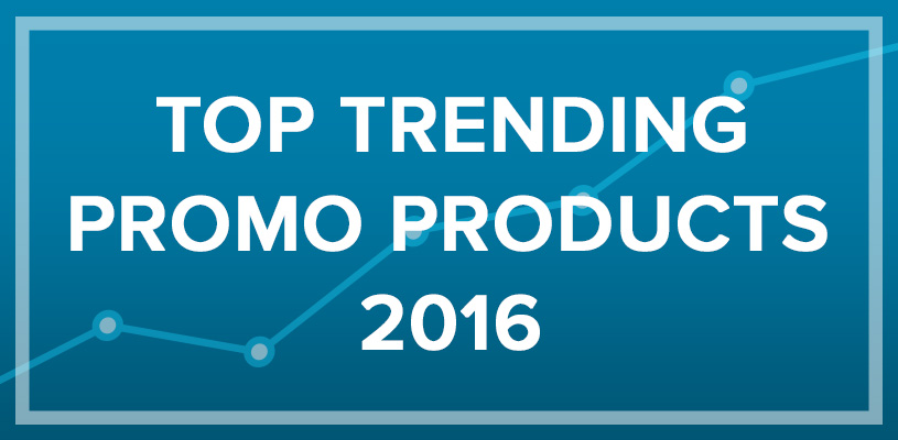 Top Trending Promotional Products for 2016