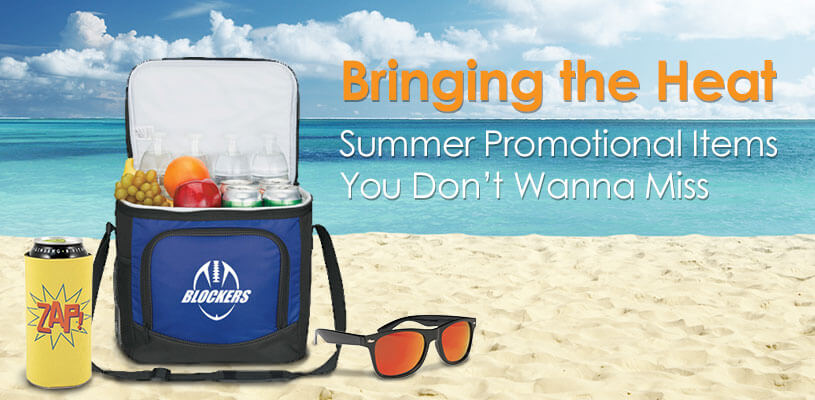 Bringing the Heat: Summer Promotional Items You Don't Wanna Miss