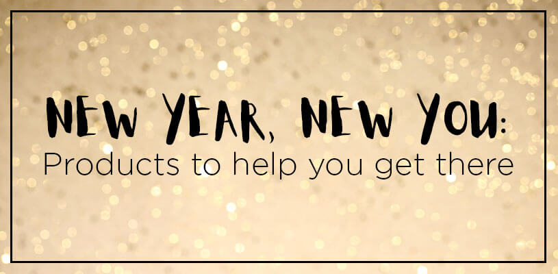New Year, New You: Products to help you get there