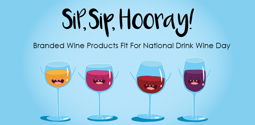 Protected: Sip, Sip, Hooray! Branded Wine Products Fit For National Drink Wine Day