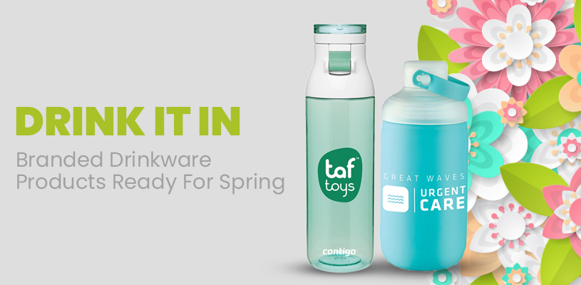 Drink It In: Branded Drinkware Products Ready For Spring