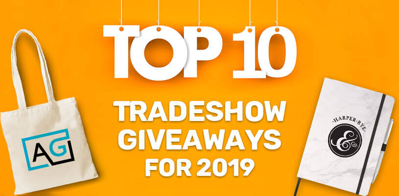 Best Trade Show Giveaways For 2019
